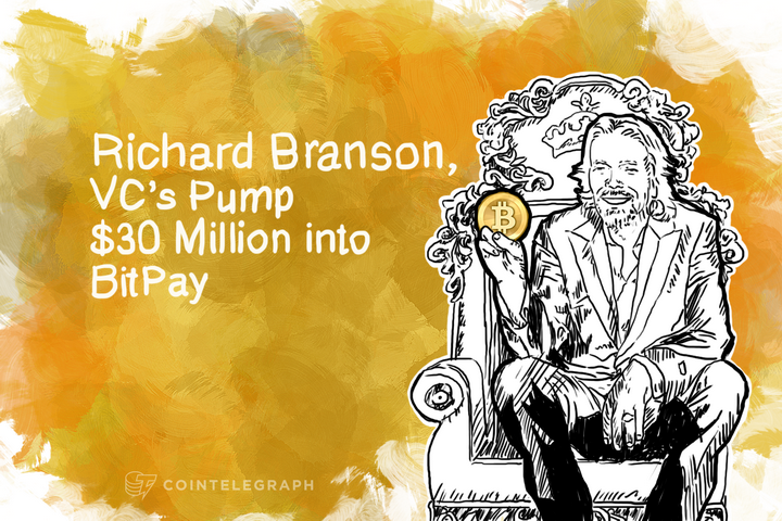 Richard Branson, VC's Pump $30 Million into BitPay