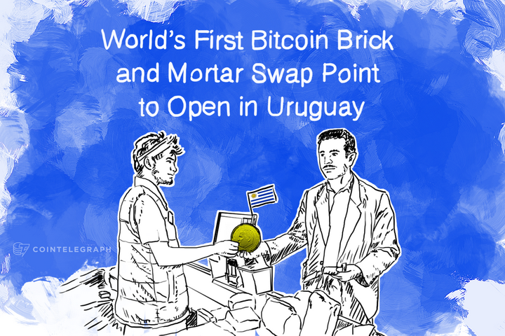 World's First Bitcoin Brick and Mortar Swap Point to Open in Uruguay
