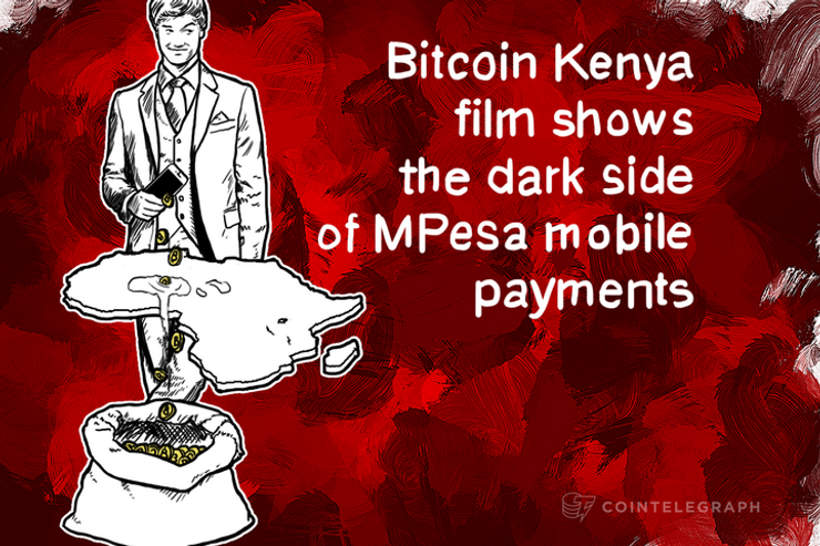 Bitcoin Kenya film shows the dark side of MPesa mobile payments