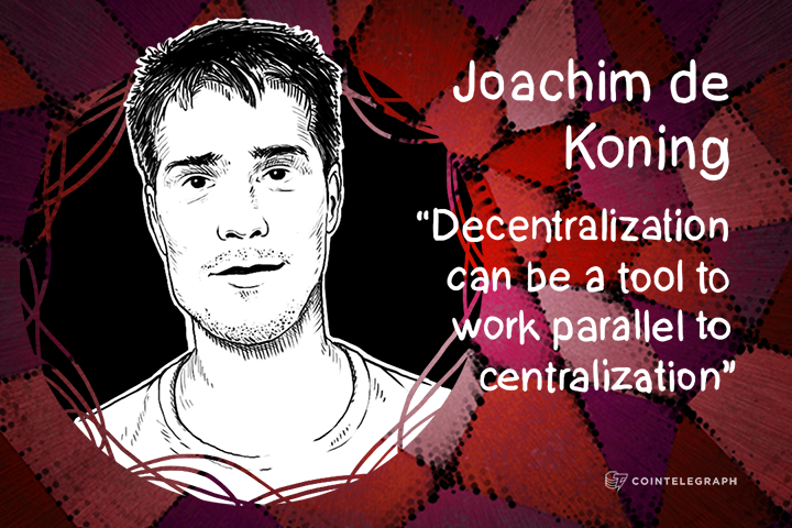 Joachim de Koning: 'Decentralization can be a tool to work parallel to centralization'