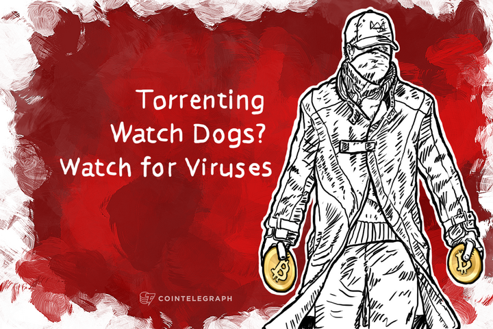 Torrenting Watch Dogs? Watch for Viruses