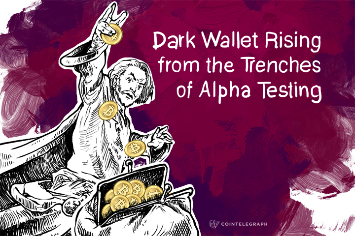 Dark Wallet Rising from the Trenches of Alpha Testing