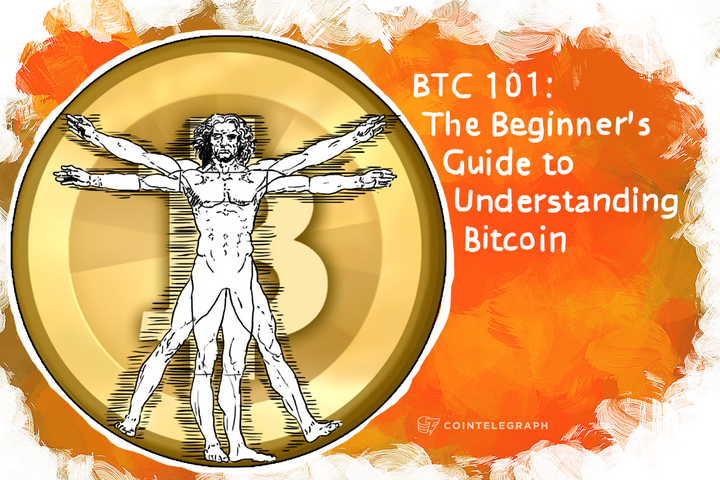 BTC 101: The Beginner's Guide to Understanding Bitcoin