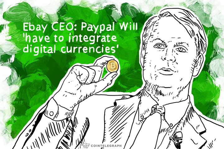 Ebay CEO: Paypal Will 'have to integrate digital currencies'