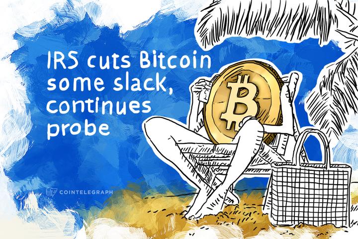 IRS cuts Bitcoin some slack, continues probe