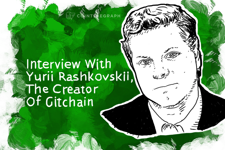 Interview: Yurii Rashkovskii, The Creator Of Gitchain, The Unholy Offspring of GitHub And Bitcoin
