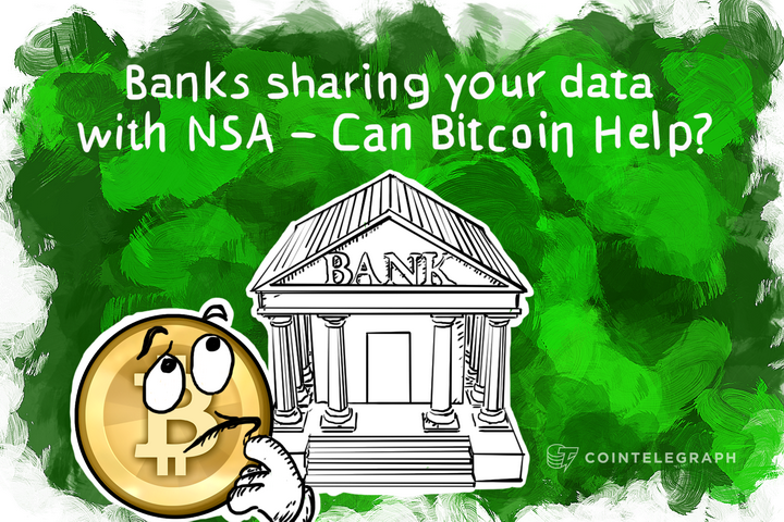 Banks sharing your data with NSA - Can Bitcoin Help?