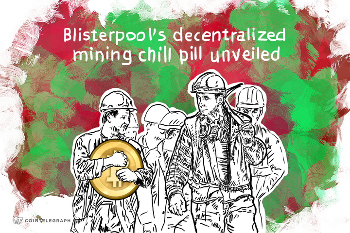 Blisterpool's decentralized mining chill pill unveiled