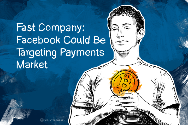 Fast Company: Facebook Could Be Targeting Payments Market