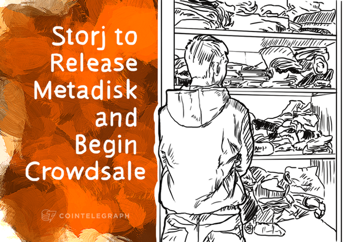 Storj to Release Metadisk and Begin Crowdsale