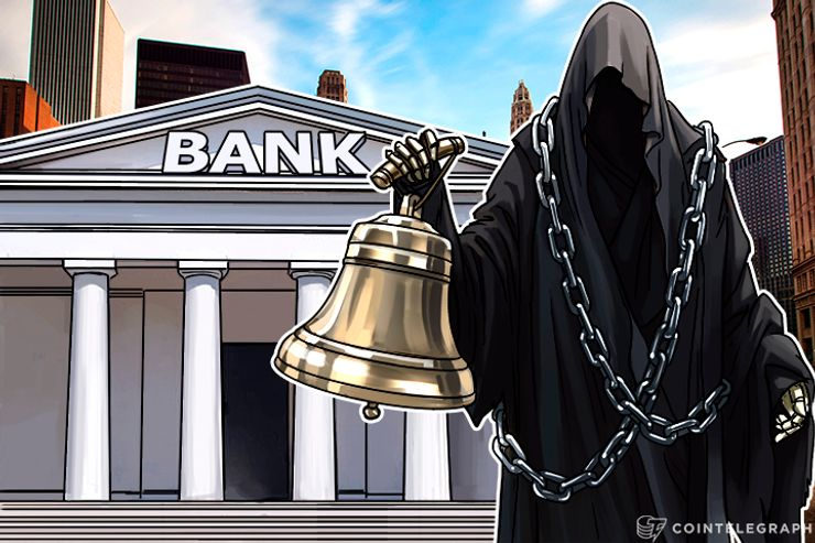 Is the End Nigh? The Bell is Tolling for Banks