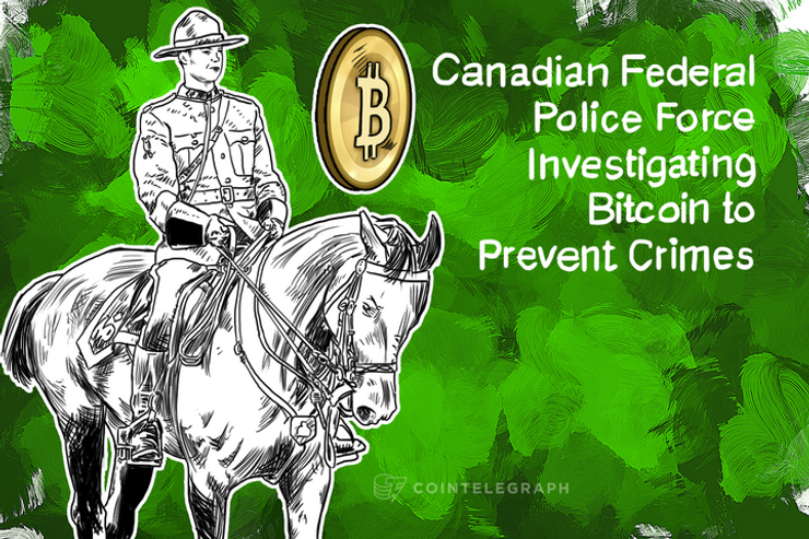 Canadian Federal Police Force Investigating Bitcoin to Prevent Crimes