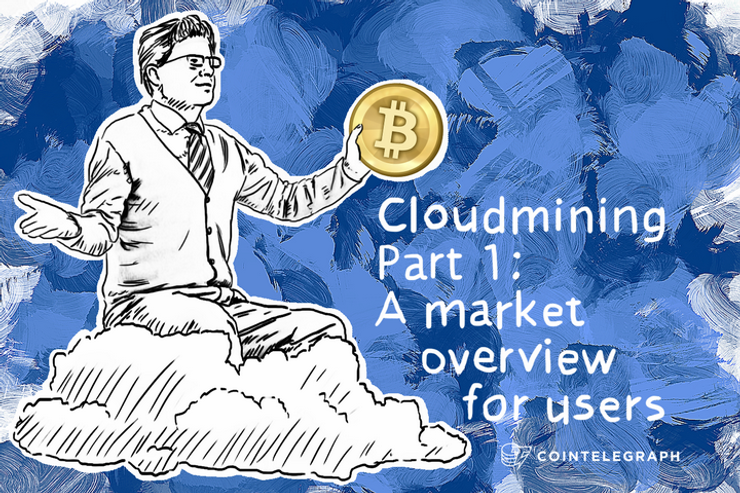 Cloudmining Part 1: A market overview for users