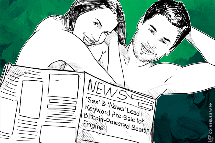 'Sex' & 'News' Lead Keyword Pre-Sale for Bitcoin-Powered Search Engine