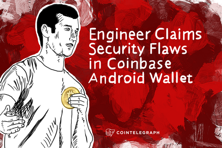 Engineer Claims Security Flaws in Coinbase Android Wallet