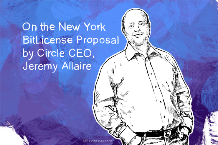 On the New York BitLicense Proposal by Circle CEO, Jeremy Allaire