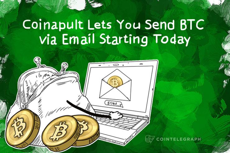 Coinapult Lets You Send BTC via Email Starting Today