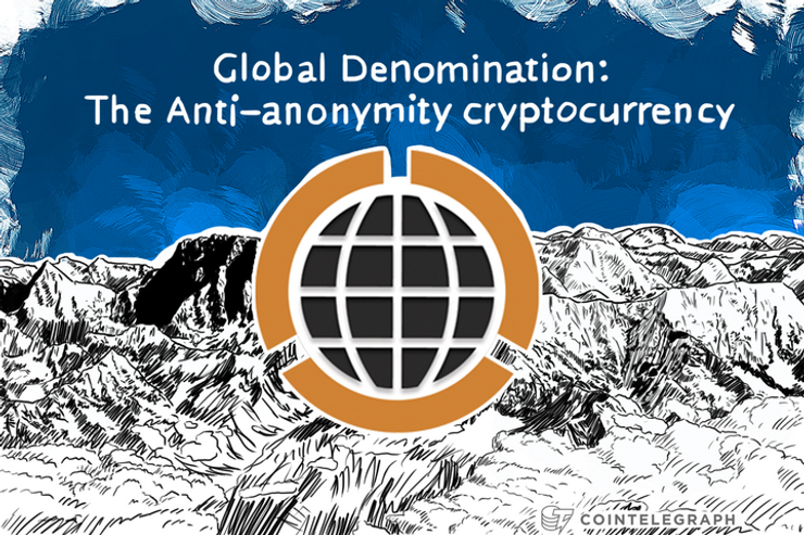 Global Denomination: The Anti-anonymity cryptocurrency