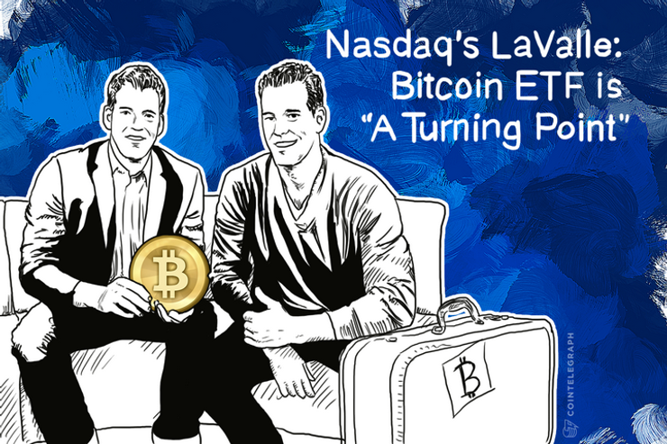 "Nasdaq's LaValle: Bitcoin ETF is ""A Turning Point"""