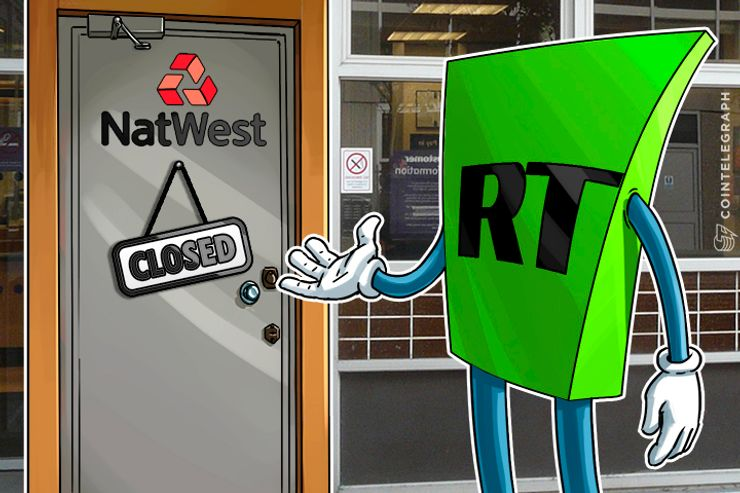 Time for RT News to Switch to Bitcoin as NatWest Arbitrarily Closes Its Accounts