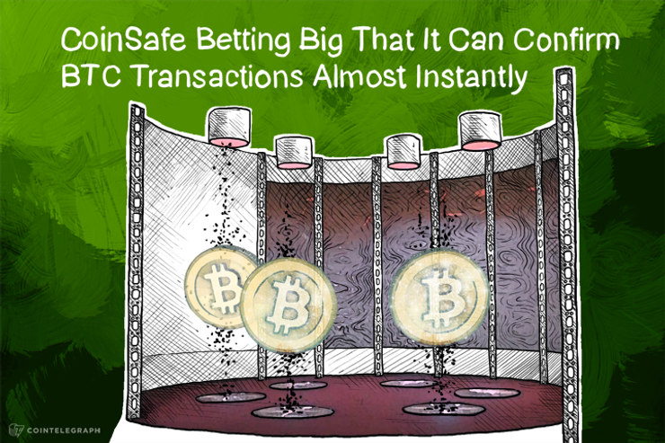 CoinSafe Betting Big That It Can Confirm BTC Transactions Almost Instantly