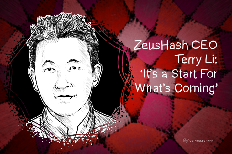 ZeusHash CEO Terry Li: 'It's a Start For What's Coming'
