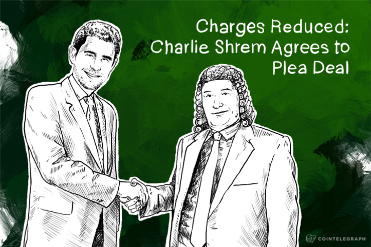 Charges Reduced: Charlie Shrem Agrees to Plea Deal