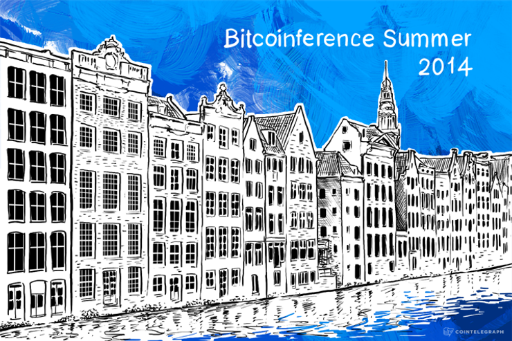 Bitcoinference Summer 2014 will take place in Amsterdam
