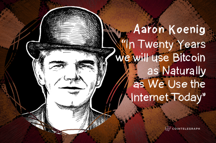 """In Twenty Years we will use Bitcoin as Naturally as We Use the Internet Today"" - Aaron Koenig"