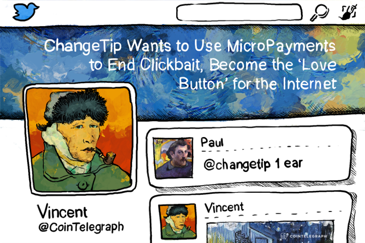 ChangeTip Wants to Use MicroPayments to End Clickbait, Become the 'Love Button' for the Internet