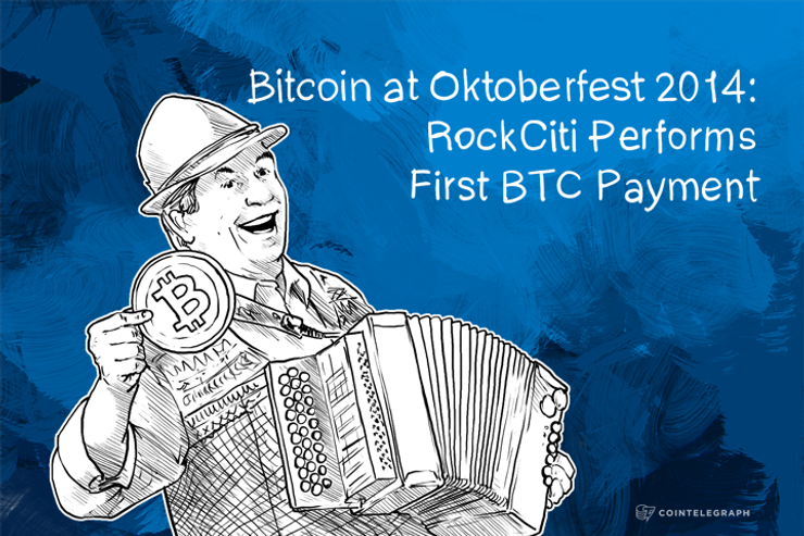 Bitcoin at Oktoberfest 2014: RockCiti Performs First BTC Payment