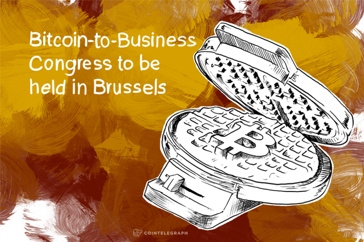 Bitcoin-to-Business Congress to be held in Brussels