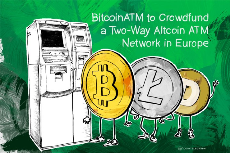 BitcoinATM to Crowdfund a Two-Way Altcoin ATM Network in Europe