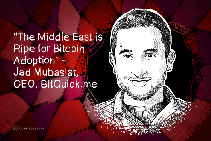 """""""The Middle East is Ripe for Bitcoin Adoption"""" - Jad Mubaslat, CEO, BitQuick.me"""