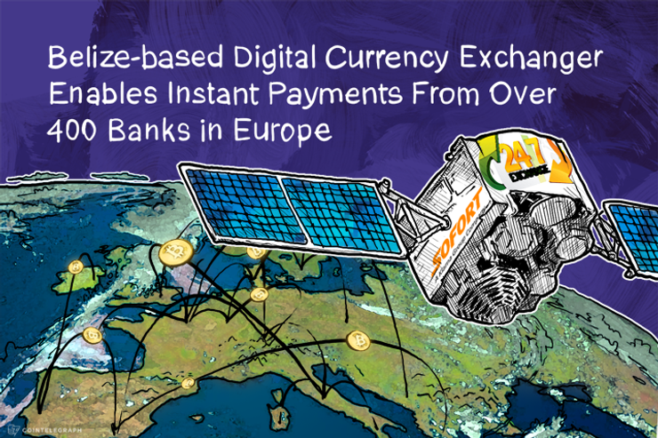 Belize-based Digital Currency Exchanger Enables Instant Payments From Over 400 Banks in Europe
