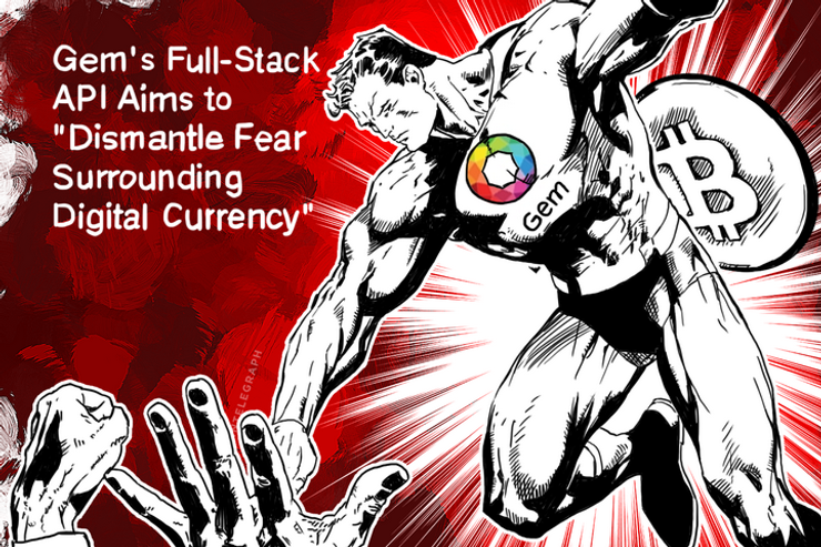 """Gem's Full-Stack API Aims to """"Dismantle Fear Surrounding Digital Currency"""""""