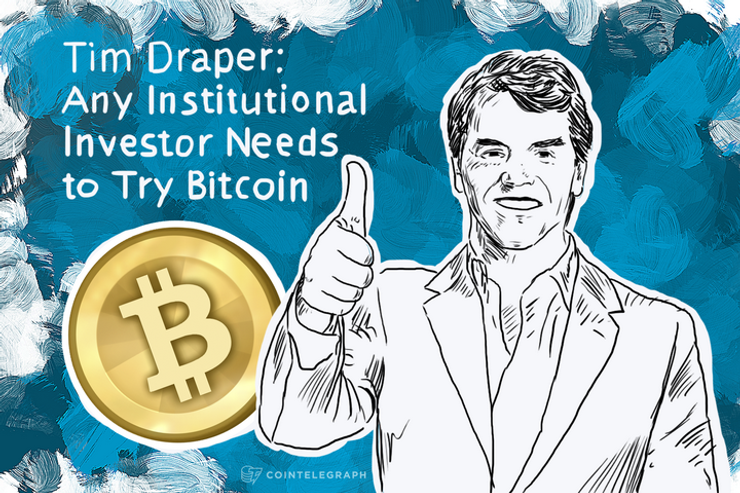 Tim Draper: Any Institutional Investor Needs to Try Bitcoin