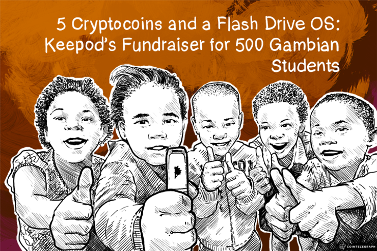 5 Cryptocoins and a Flash Drive OS: Keepod's Fundraiser for 500 Gambian Students