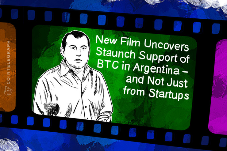 New Film Uncovers Staunch Support of BTC in Argentina – and Not Just from Startups