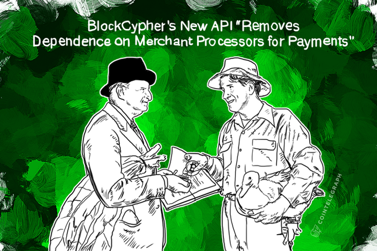 """BlockCypher's New API """"Removes Dependence on Merchant Processors for Payments"""""""