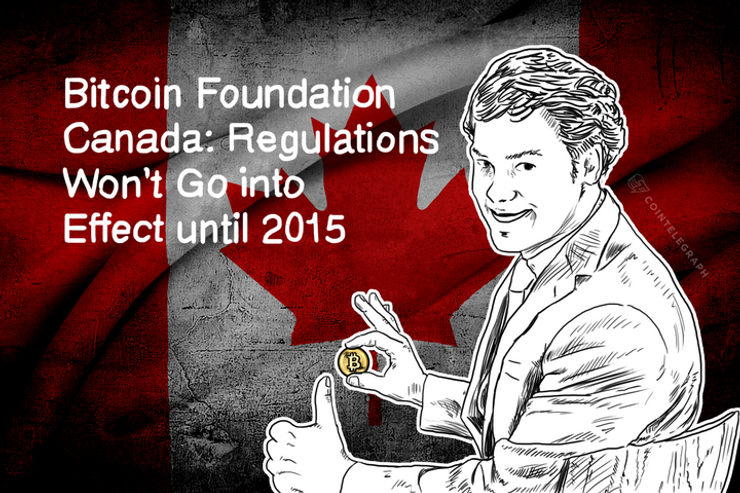 Bitcoin Foundation Canada: Regulations Won't Go into Effect until 2015