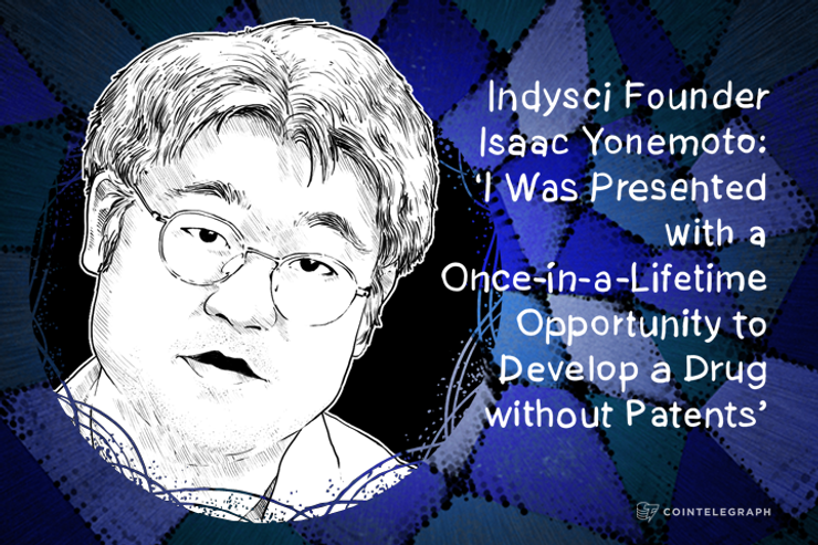 Indysci Founder Isaac Yonemoto: 'I Was Presented with a Once-in-a-Lifetime Opportunity to Develop a Drug without Patents'