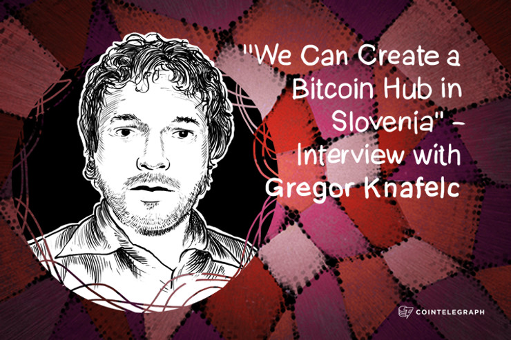 ''We Can Create a Bitcoin Hub in Slovenia'' - Interview with Gregor Knafelc