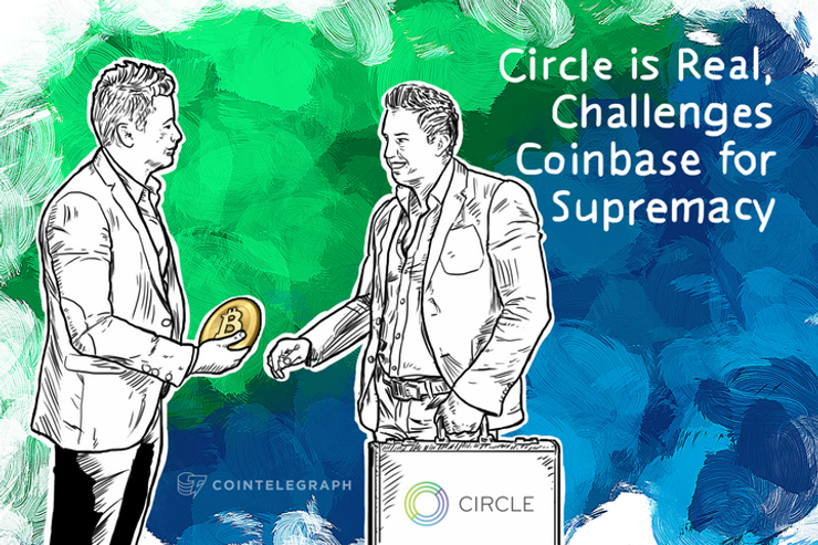 Circle is Real, Challenges Coinbase for Supremacy