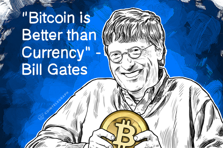 'Bitcoin is Better than Currency' - Bill Gates