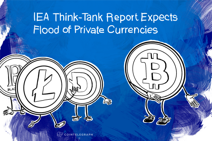 """IEA Think-Tank Report Expects Flood of Private Currencies, Says Central Bank """"Should Welcome Competition"""""""