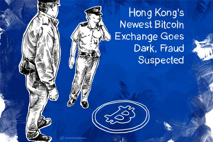 Hong Kong's Newest Bitcoin Exchange Goes Dark, Fraud Suspected
