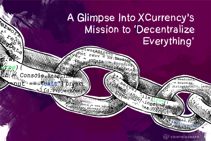 A Glimpse Into XCurrency's Mission to 'Decentralize Everything'