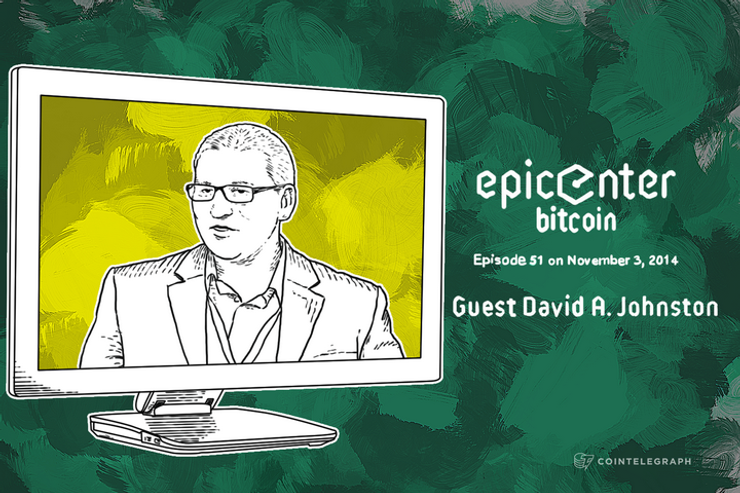 Epicenter Bitcoin Ep 51: 'Everything that can be Decentralized will be Decentralized' - David A. Johnston