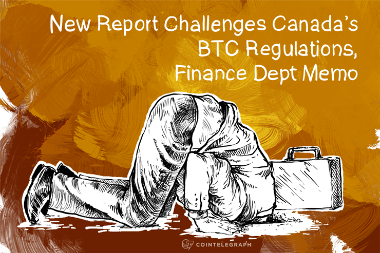 New Report Challenges Canada's BTC Regulations, Finance Dept Memo